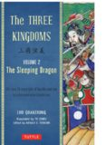 The Three Kingdoms, Volume 2: The Sleeping Dragon: The Epic Chinese Tale of Loyalty and War in a Dynamic New Translation