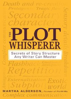 The Plot Whisperer: Secrets of Story Structure Any Writer Can Master
