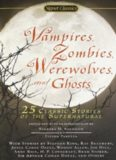 Vampires, Zombies, Werewolves, and Ghosts: 25 Classic Stories of the Supernatural