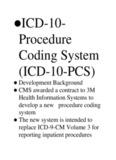 ICD-10- Procedure Coding System (ICD-10-PCS)