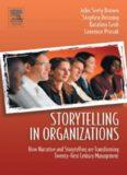 Storytelling in Organizations Why Storytelling Is Transforming 21st Century Organizations
