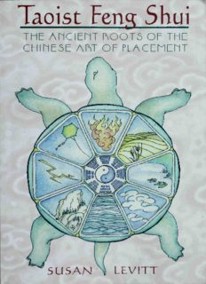 Taoist Feng Shui. The Ancient Roots of the Chinese Art of Placement