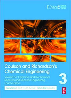 Coulson and Richardson's Chemical Engineering, Fourth Edition: Volume 3A: Chemical and Biochemical Reactors and Reaction Engineering