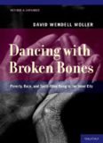Dancing with broken bones : poverty, race, and spirit-filled dying in the inner city