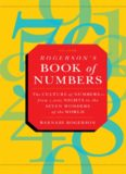 Rogerson's book of numbers : the culture of numbers-- from 1,001 Nights to the seven wonders of the world