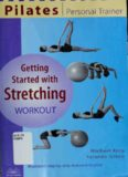 Pilates Personal Trainer Getting Started with Stretching Workout: Illustrated Step-by-Step Matwork Routine