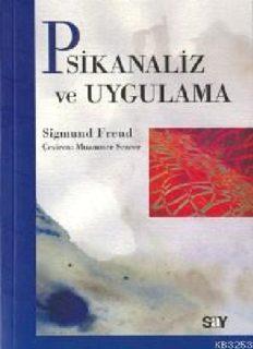 Psikanaliz ve Uygulama - Sigmund Freud
