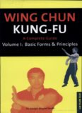 Wing Chun Kung-fu Volume 1: Basic Forms & Principles