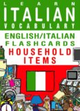 Learn Italian Vocabulary - English/Italian Flashcards - Household Items