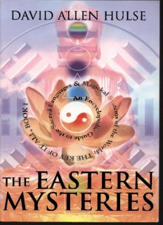 The Eastern Mysteries  An Encyclopedic Guide to the Sacred Languages & Magickal Systems of the World  (Key of It All)