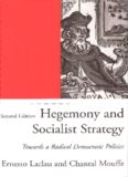 Hegemony and Socialist Strategy Towards a Radical Democratic Politics