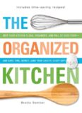 The Organized Kitchen: Keep Your Kitchen Clean, Organized, and Full of Good Foodand Save Time