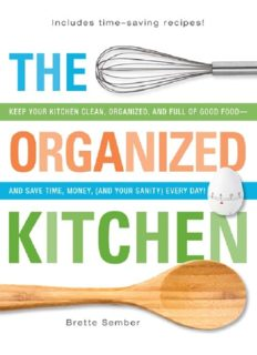 The Organized Kitchen: Keep Your Kitchen Clean, Organized, and Full of Good Foodand Save Time, Money, (and Your Sanity) Every Day!