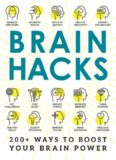 Brain Hacks : 300+ Ways to Boost Your Brain Power