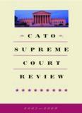 Cato Supreme Court Review 2007-2008
