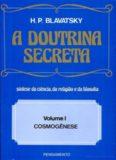 Helena Petrovna Blavatsky - A Doutrina Secreta Vol. I