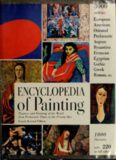 Encyclopedia of Painting. Painters and Painting of the World From Prehistoric Times to the Present