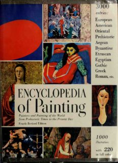 Encyclopedia of Painting. Painters and Painting of the World From Prehistoric Times to the Present Day Art