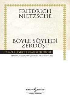 Böyle Söyledi Zerdüşt - Friedrich Wilhelm Nietzsche