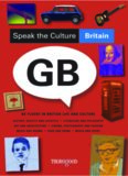 Speak the Culture: Britain: Be Fluent in British Life and Culture