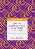Digital Connectivity and Music Culture: Artists and Accomplices