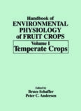 Handbook of Environmental Physiology of Fruit Crops. volume I, Temperate Crops