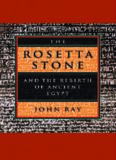 The Rosetta Stone and the Rebirth of Ancient Egypt