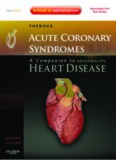 Acute Coronary Syndromes: A Companion to Braunwald's Heart Disease: Expert Consult - Online and Print, Second Edition