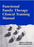 Functional Family Therapy Clinical Training Manual Functional Family Therapy Clinical Training ...