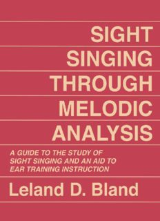 Sight singing through melodic analysis : a guide to the study of sight singing and an aid to ear training instruction