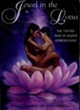 Jewel in the lotus. the Tantric path to higher consciousness : A complete and systematic course