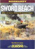 Sword Beach: 3rd British Infantry Division's Battle for the Normandy Beachhead: 6 June-10 June 1944 (Battleground Europe) (Battleground Europe. Normandy)