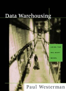 Data Warehousing: Using the Wal-Mart Model (The Morgan Kaufmann Series in Data Management Systems)