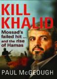 Kill Khalid: Mossad's Failed Hit and the Rise Hamas