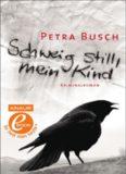 Schweig still, mein Kind / Kriminalroman