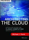 Architecting the Cloud : Design Decisions for Cloud Computing Service Models
