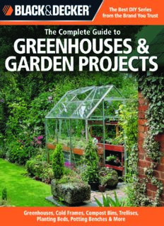 Black & Decker The Complete Guide to Greenhouses & Garden Projects: Greenhouses, Cold Frames, Compost Bins, Trellises, Planting Beds, Potting Benches & More