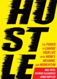 Hustle: The Power to Charge Your Life with Money, Meaning, and Momentum