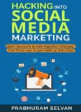Hacking into Social Media Marketing: Don't succumb to their algorithm changes, Fool Proof way
