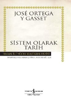 Sistem Olarak Tarih - Jose Ortega Y Gasset