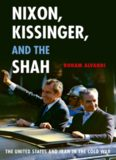 Nixon, Kissinger, and the Shah : the United States and Iran in the Cold War