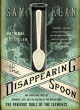 The Disappearing Spoon and Other True Tales of Madness, Love and the History of the World from