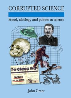 Corrupted Science: Fraud, Ideology and Politics in Science