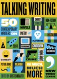 Talking Writing. 50 Contemporary Writers on Novels, Short Stories, Non-Fiction, Poetry,...