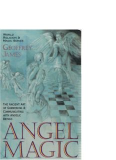 Angel Magic:  The Ancient Art of Summoning and Communicating with Angelic Beings