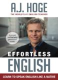 Effortless English Learn To Speak English Like A Native by AJ Hoge