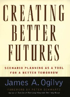 Creating better futures : scenario planning as a tool for a better tomorrow