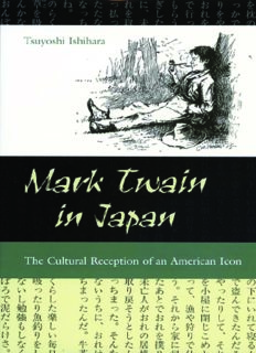 Mark Twain in Japan: The Cultural Reception of an American Icon (MARK TWAIN & HIS CIRCLE)