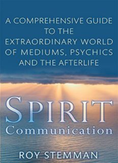 Spirit Communication: An investigation into the extraordinary world of mediums, psychics and the afterlife