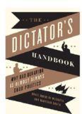 The dictator's handbook : why bad behavior is almost always good politics